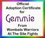 I adopted Gemmie from the Wombats